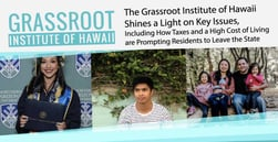 The Grassroot Institute of Hawaii Shines a Light on Key Issues, Including How Taxes and a High Cost of Living are Prompting Residents to Leave the State
