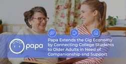 Papa Extends the Gig Economy by Connecting College Students to Older Adults in Need of Companionship and Support