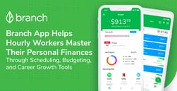 Branch App Helps Hourly Workers Master Their Personal Finances Through Scheduling, Budgeting, and Career Growth Tools