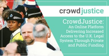 CrowdJustice: An Online Platform Delivering Increased Access to the U.K. Legal System Through Private and Public Funding