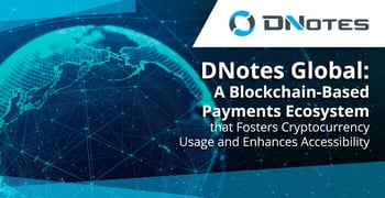 Dnotes Facilitates Expanded Crypto Usage And Accessibility