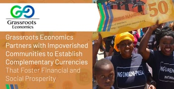 Grassroots Economics Establishes Complementary Currencies For Impoverished Communities