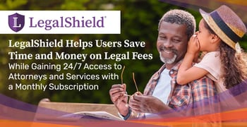 LegalShield Helps Users Save Time and Money on Legal Fees While Gaining 24/7 Access to Attorneys and Services with a Monthly Subscription