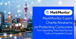 MarkMonitor Expert Charlie Abrahams on Protecting Consumers From Spending Their Hard-Earned Cash on Fraudulent Goods