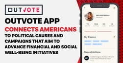 Outvote App Connects Americans to Political Causes and Campaigns that Aim to Advance Financial and Social Well-Being Initiatives