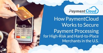 Paymentcloud Secures Payment Processing For High Risk Merchants