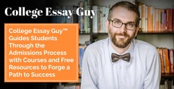 College Essay Guy™ Guides Students Through the Admissions Process with Courses and Free Resources to Forge a Path to Success