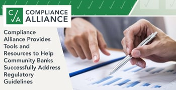 Compliance Alliance Provides Tools and Resources to Help Community Banks Successfully Address Regulatory Guidelines