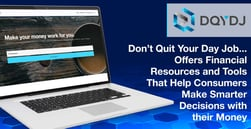 Don't Quit Your Day Job… Offers Financial Resources and Tools That Help Consumers Make Smarter Decisions with their Money