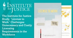 "The Institute for Justice Study, ""License to Work,"" Challenges Unnecessary and Costly Licensing Requirements in the Workforce"