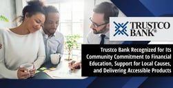 Trustco Bank Recognized for Its Community Commitment to Financial Education, Support for Local Causes, and Delivering Accessible Products