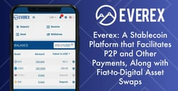 Everex: A Stablecoin Platform that Facilitates P2P and Other Payments, Along with Fiat-to-Digital Asset Swaps