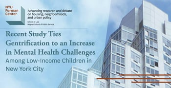 Recent Study Ties Gentrification to an Increase in Mental Health Challenges Among Low-Income Children in New York City