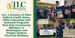 TLC, a Division of Fibre Federal Credit Union, Offers Education and Outreach Programs that Help Community Members in Washington and Oregon Achieve Financial Wellness