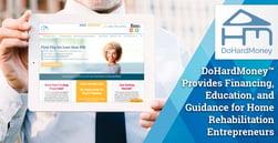 DoHardMoney™ Provides Financing, Education, and Guidance for Home Rehabilitation Entrepreneurs