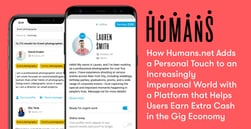 How Humans.net Adds a Personal Touch to an Increasingly Impersonal World with a Platform that Helps Users Earn Extra Cash in the Gig Economy