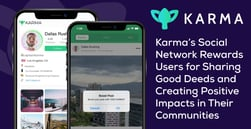Karma's Social Network Rewards Users for Sharing Good Deeds and Creating Positive Impacts in Their Communities