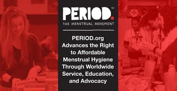 PERIOD.org Advances the Right to Affordable Menstrual Hygiene Through Worldwide Service, Education, and Advocacy