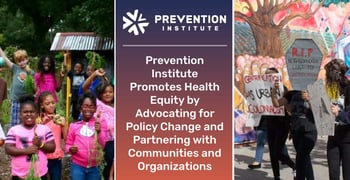 Prevention Institute Promotes Health Equity And Better Communities