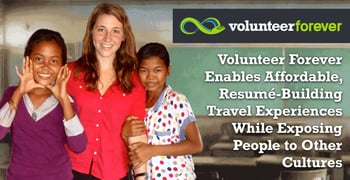 Volunteer Forever Enables Affordable, Resumé-Building Travel Experiences While Exposing People to Other Cultures