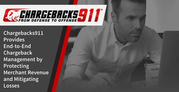 Chargebacks911 Provides End-to-End Chargeback Management by Protecting Merchant Revenue and Mitigating Losses