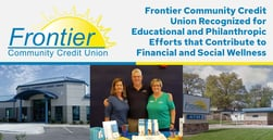 Frontier Community Credit Union Recognized for Educational and Philanthropic Efforts that Contribute to Financial and Social Wellness
