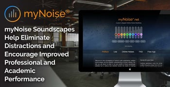 Mynoise Soundscapes Help Eliminate Distractions