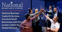 National Business Capital & Services Connects Small Businesses with Private Lenders within Its Global Network