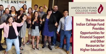 The American Indian College Fund Provides Opportunities for Financial Support and Other Resources for Higher Education