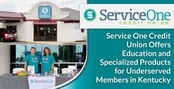Service One Credit Union Offers Education and Specialized Products for Underserved Members in Kentucky