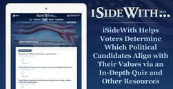 iSideWith Helps Voters Determine Which Political Candidates Align with Their Values via an In-Depth Quiz and Other Resources