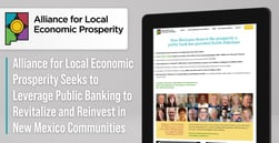 Alliance for Local Economic Prosperity Seeks to Leverage Public Banking to Revitalize and Reinvest in New Mexico Communities
