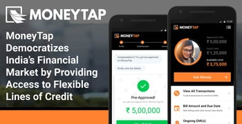 MoneyTap Democratizes India's Financial Market by Providing Access to Flexible Lines of Credit