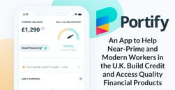 Portify: An App to Help Near-Prime and Modern Workers in the U.K. Build Credit and Access Quality Financial Products