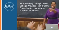 As a 'Working College,' Berea College Provides High-Quality Education to Low-Income Students at No Cost