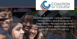 Coalition for College Offers Online Tools and Resources to Help Under-Resourced Students Enhance Their Applications and Future Career Prospects
