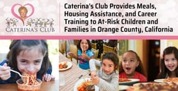Caterina's Club Provides Meals, Housing Assistance, and Career Training to At-Risk Children and Families in Orange County, California