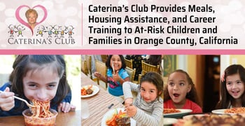 Caterinas Club Feeds Houses And Educates Orange County Children