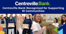 Centreville Bank Recognized for Investing in Its Rhode Island Communities, Charitable Foundation, and Volunteer Efforts
