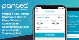 Pangea's Fast, Simple Remittance Service Keeps Workers Connected to Communities in Latin America and Southeast Asia