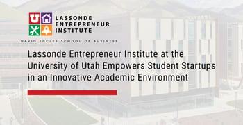 University Of Utah Lassonde Institute Empowers Student Startups