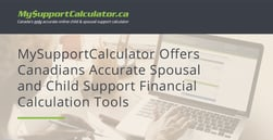 MySupportCalculator Offers Canadians Accurate Spousal and Child Support Financial Calculation Tools