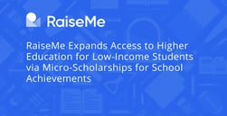 RaiseMe Expands Access to Higher Education for Low-Income Students via Micro-Scholarships for School Achievements