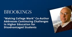 """Making College Work"" Co-Author Addresses Continuing Challenges in Higher Education for Disadvantaged Students"
