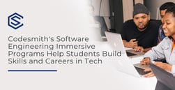 Codesmith's Software Engineering Immersive Programs Help Students Build Skills and Careers in Tech