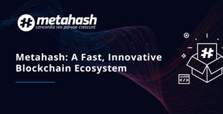 MetaHash: A Blockchain and Cryptocurrency Platform Designed for Speed, Security, and Innovation