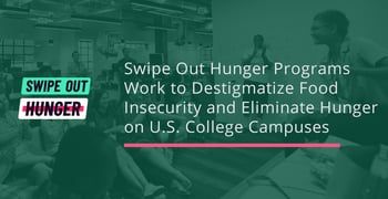 Swipe Out Hunger Programs Work to Destigmatize Food Insecurity and Eliminate Hunger on U.S. College Campuses