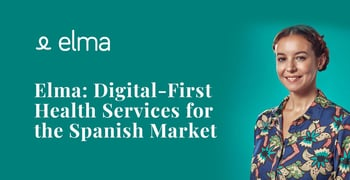 Elma Provides Digital First Health Services For The Spanish Market