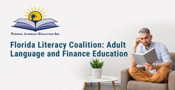 The Florida Literacy Coalition Provides Resources and Training to Help Adult Learners Improve Proficiency in Language, Health, and Finance