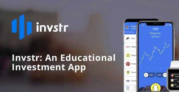 Invstr: An Investment App that Focuses on Educating Users and Setting Them Up for Success Now and in the Future
